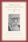 Abraham Joshua Heschel: Essential Writings