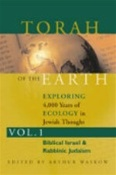 Torah of the Earth: Exploring 4,000 Years of Ecology in Jewish Thought