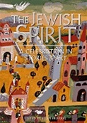 The Jewish Spirit : A Celebration in Stories & Art