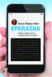 #Parasha: Weekly Insights from a Leading Israeli Journalist
