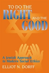 To Do Right and Good: Jewish Approach to Modern Social Ethics