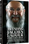 Ascending Jacob's Ladder - Essays on the Fundamental's of Jewish Life - Shabbat, Festivals, Prayer, Teshuvah, Torah Study, The Jewish Home and Wisdom of Kabbalah